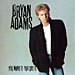 Bryan Adams: You Want It You Got It